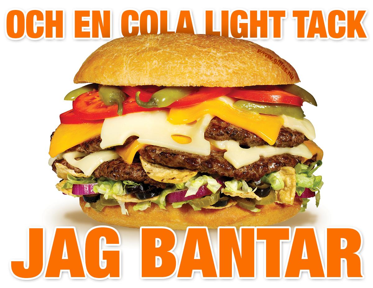 Fet hamburgare - Och en cola light tack, jag bantar